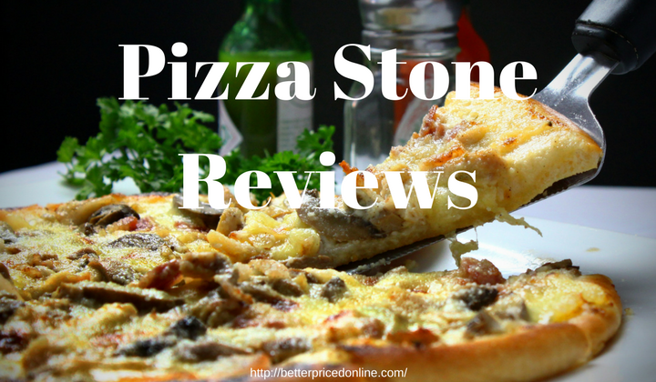 Pizza Stone Reviews Better Priced Online