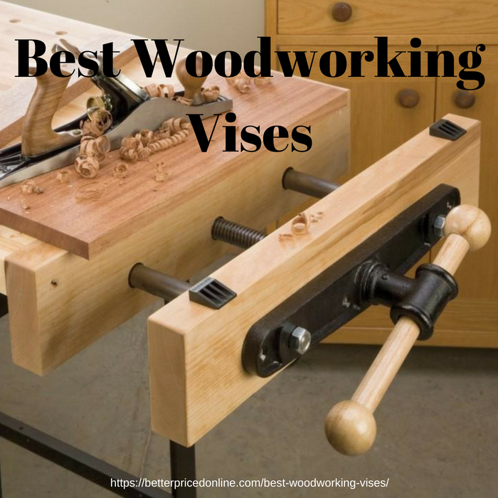 Woodworking Vise Reviews