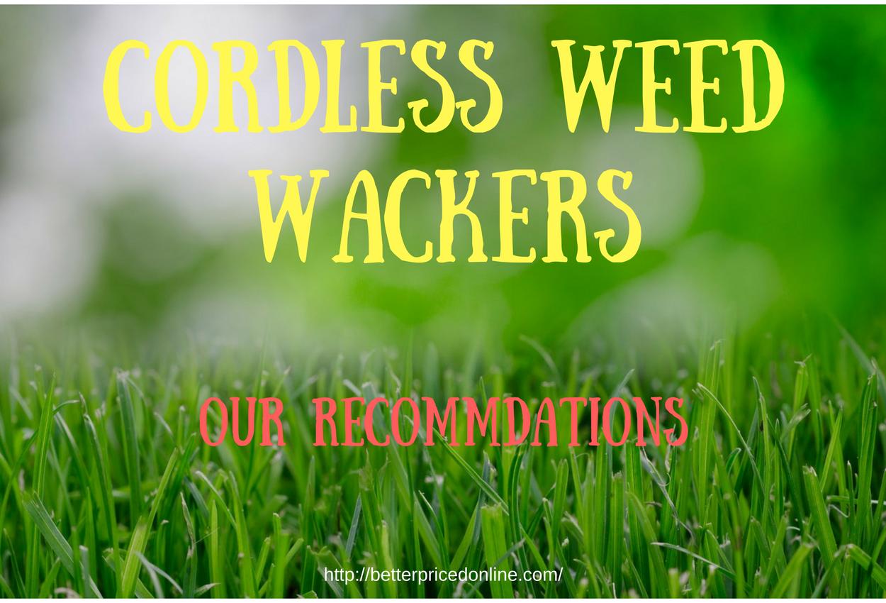 cordless weed wackers