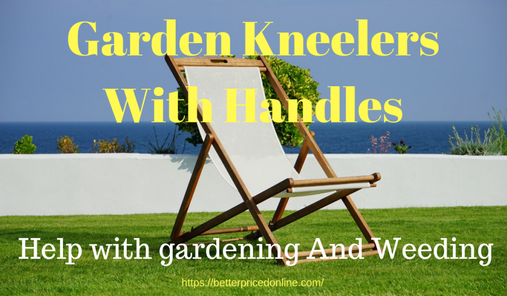 Garden Kneeler with handles and seat