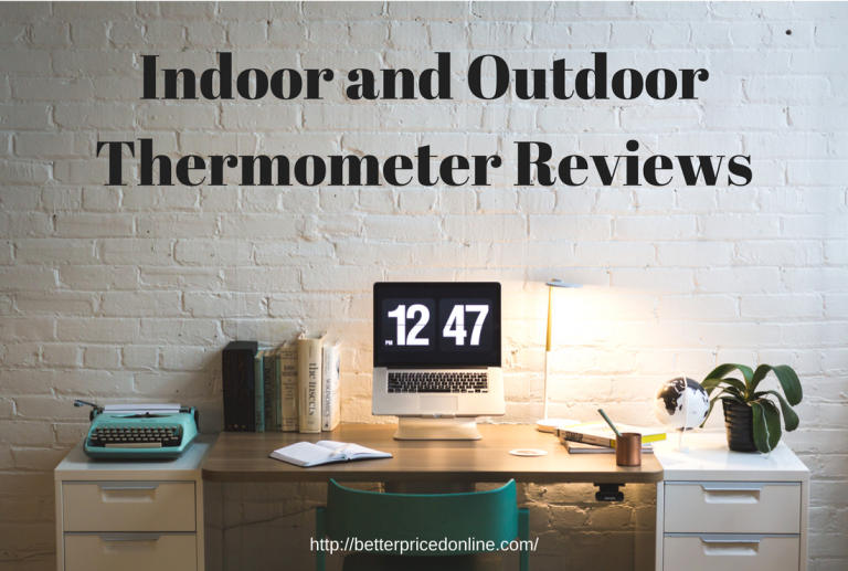 Indoor and Outdoor Thermometer Reviews
