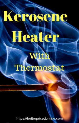 Kerosene Heater With Thermostat