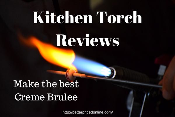 kitchen torch reviews