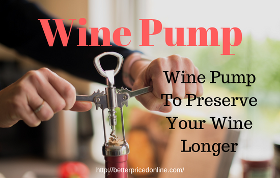 wine preserver vacuum pump reviews