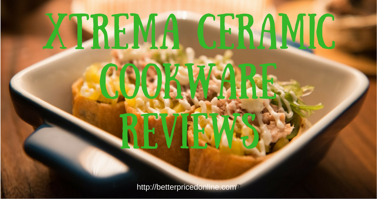 xtrema ceramic cookware review