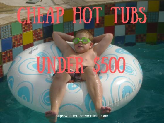 Cheap Hot Tubs Under 500